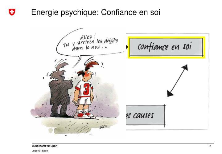 Energie psychique: Confiance en soi