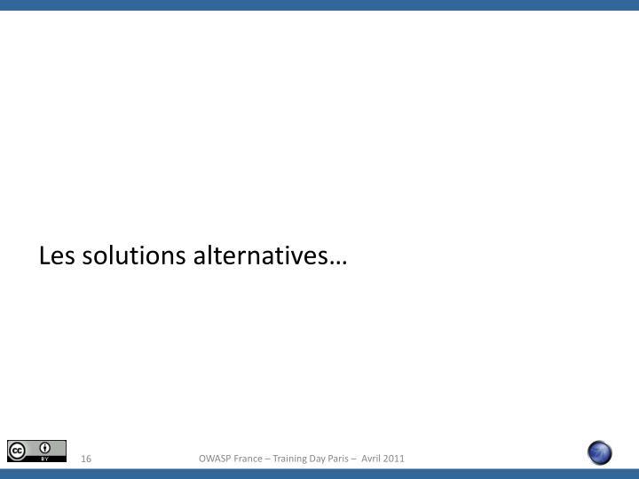 Les solutions alternatives…