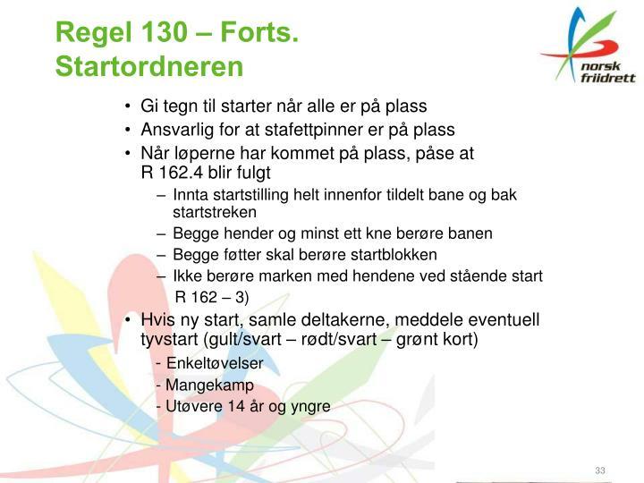 Regel 130 – Forts.