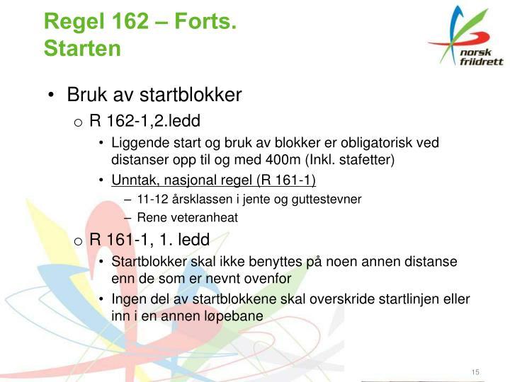 Regel 162 – Forts.