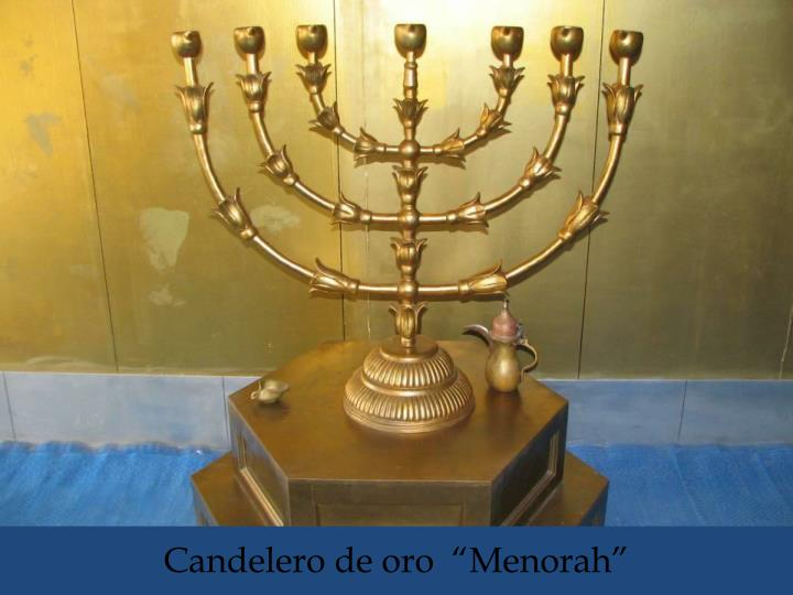 "Candelero de oro  ""Menorah"""