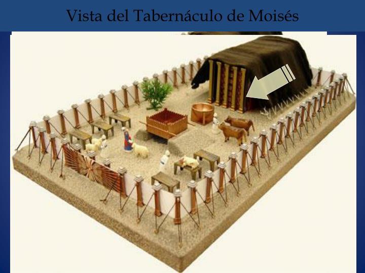 Vista del Tabernáculo de Moisés