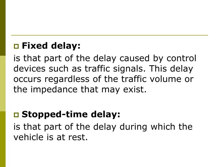 Fixed delay:
