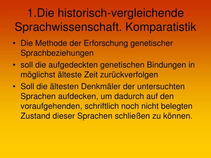 1.Die historisch-vergleichende Sprachwissenschaft. Komparatistik
