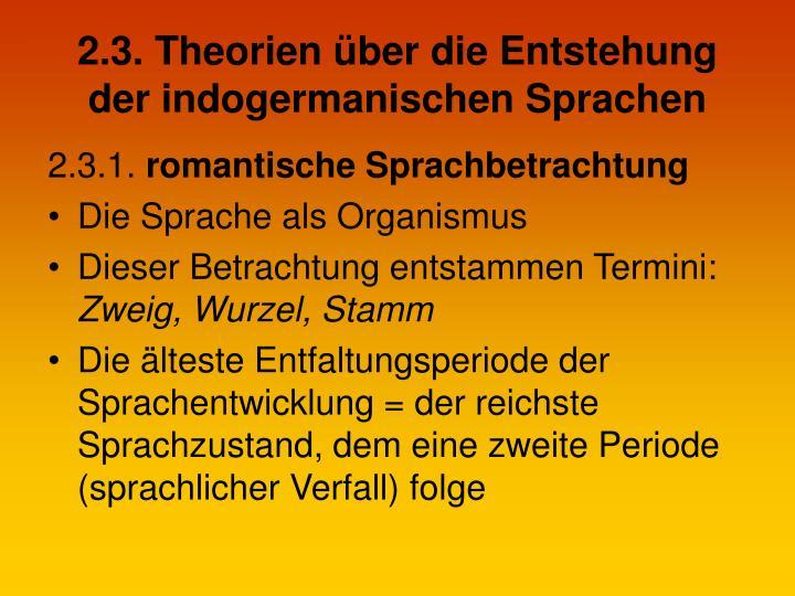 2.3. Theorien über die Entstehung der indogermanischen Sprachen