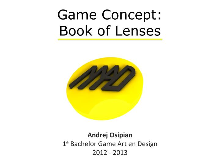 Game concept book of lenses
