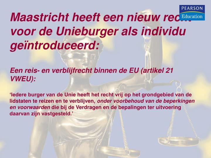 Maastricht heeft een nieuw recht voor de Unieburger als individu geïntroduceerd: