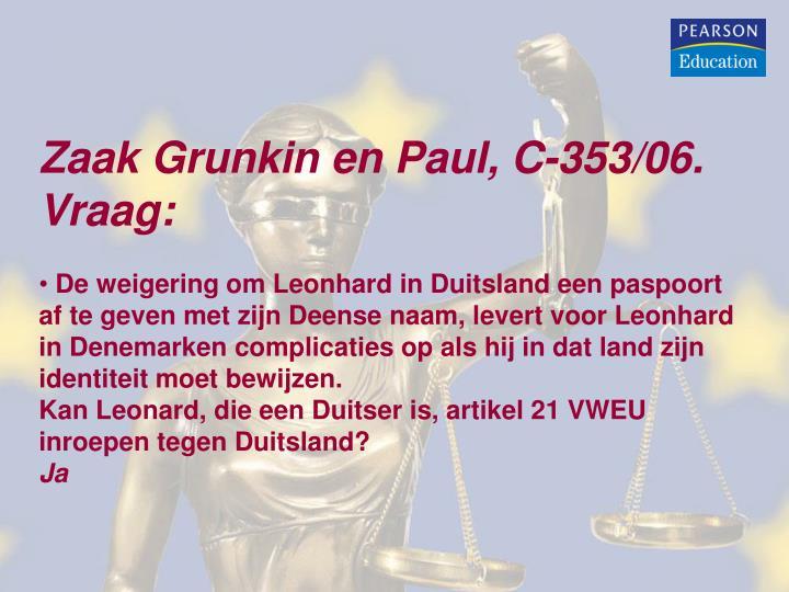 Zaak Grunkin en Paul, C-353/06. Vraag: