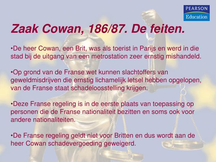 Zaak Cowan, 186/87. De feiten.