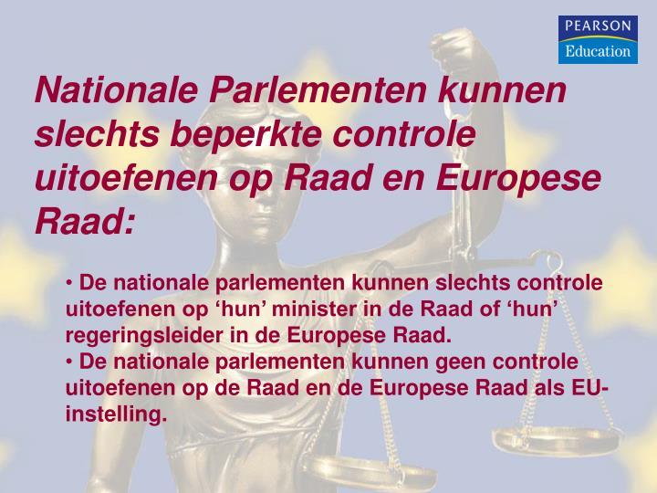 Nationale Parlementen kunnen slechts beperkte controle uitoefenen op Raad en Europese Raad: