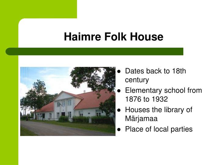 Haimre Folk House