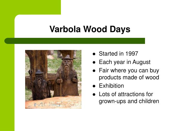 Varbola Wood Days