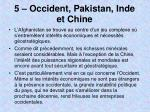 5 occident pakistan inde et chine