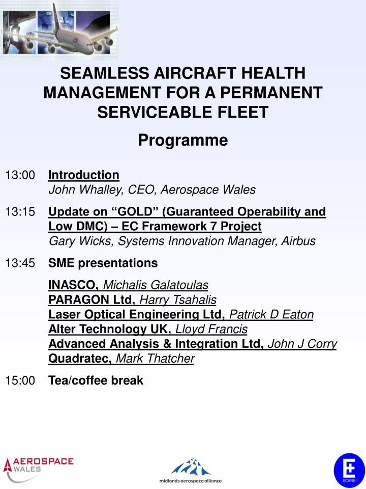 SEAMLESS AIRCRAFT HEALTH MANAGEMENT FOR A PERMANENT SERVICEABLE FLEET