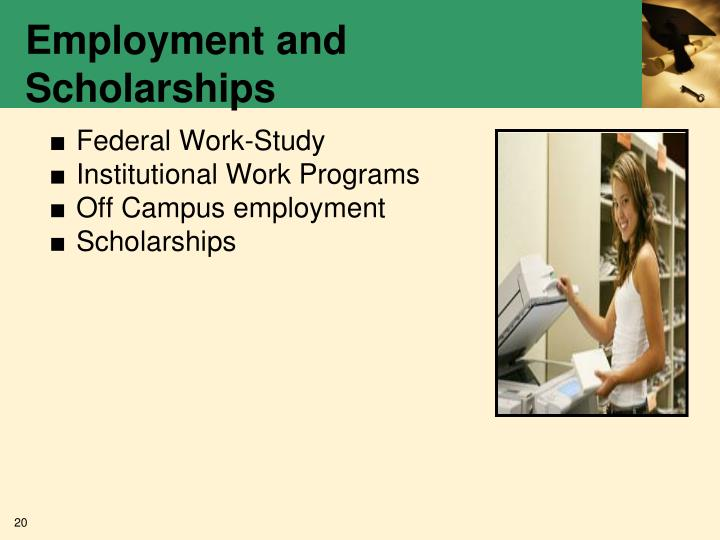Employment and Scholarships