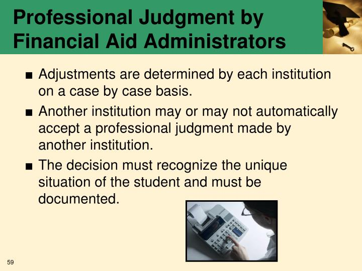 Professional Judgment by Financial Aid Administrators