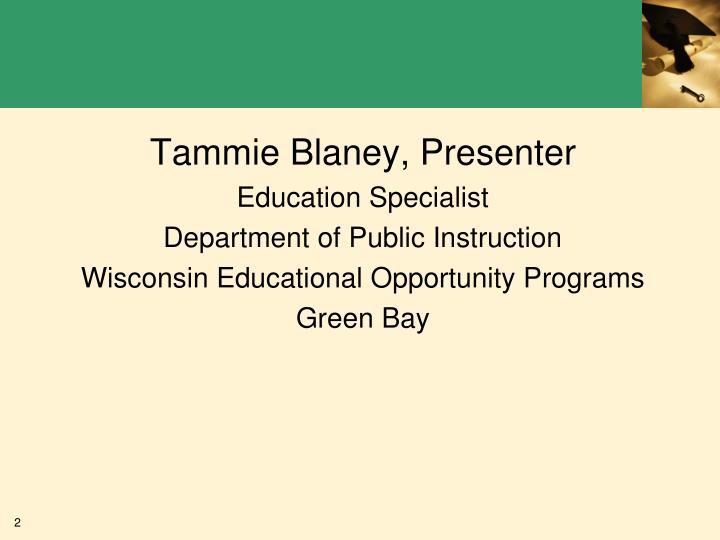 Tammie Blaney, Presenter