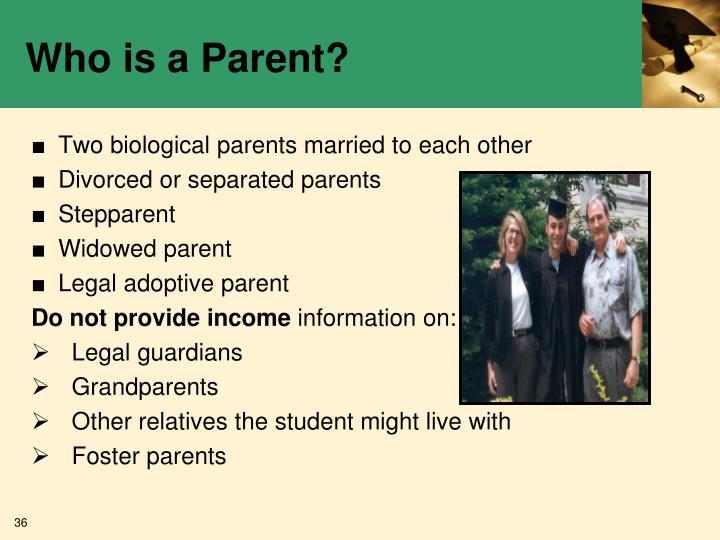 Who is a Parent?