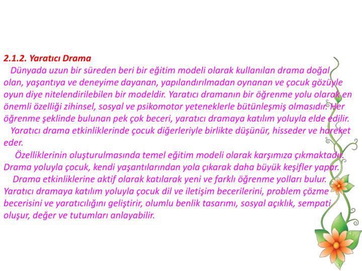 2.1.2. Yaratc Drama