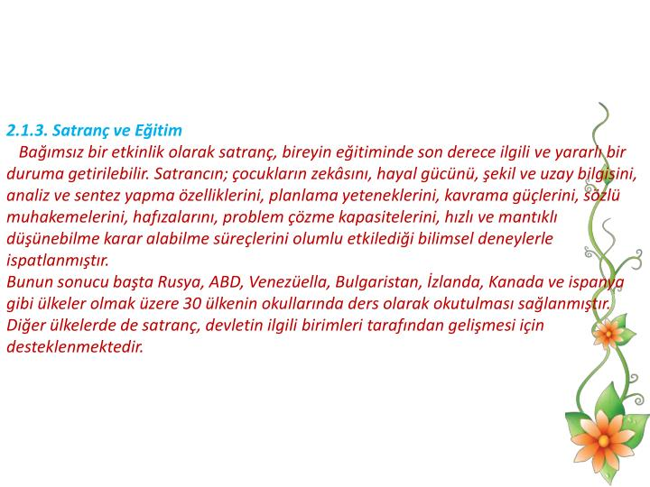 2.1.3. Satran ve Eitim