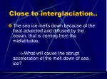 close to interglaciation