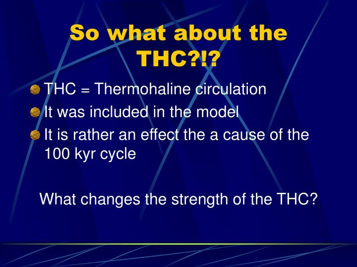 So what about the THC?!?