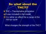 so what about the thc