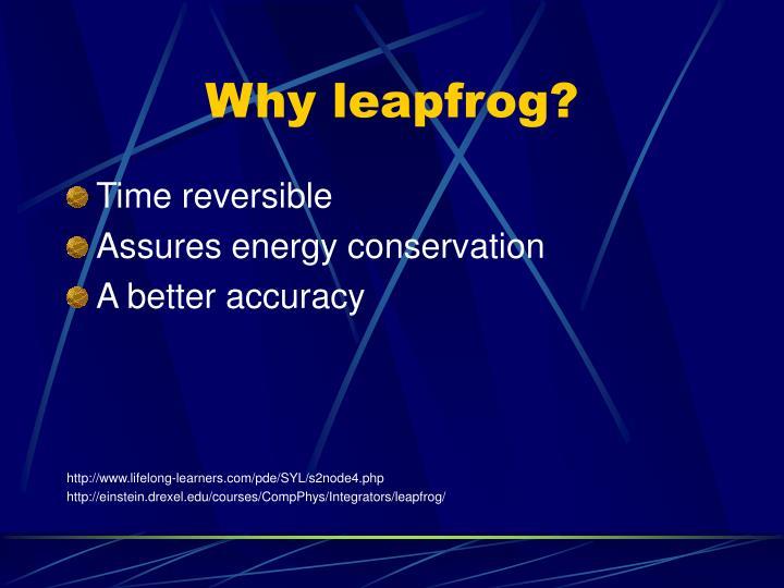Why leapfrog?