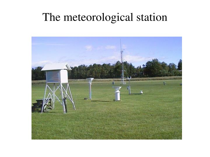 The meteorological station