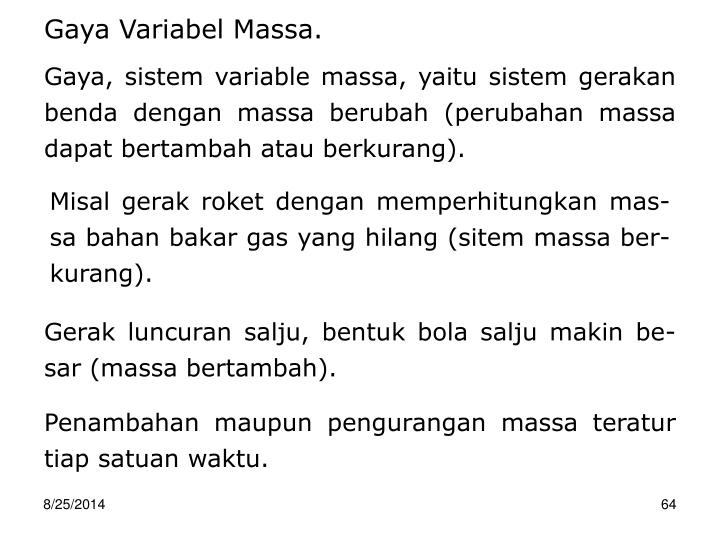 Gaya Variabel Massa.