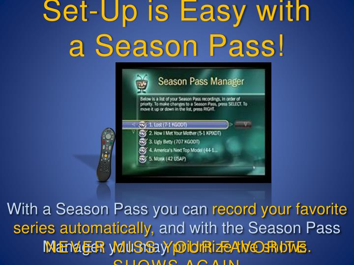 Set-Up is Easy with a Season Pass!