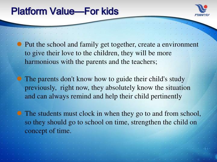 Platform Value—For kids