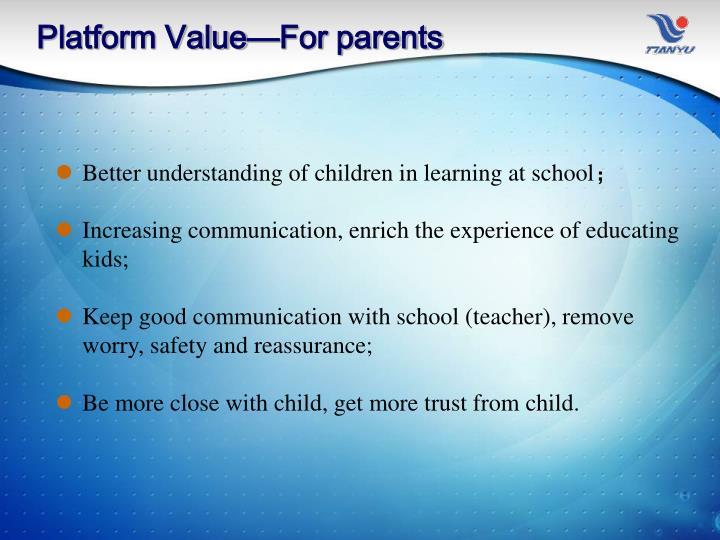 Platform Value—For parents