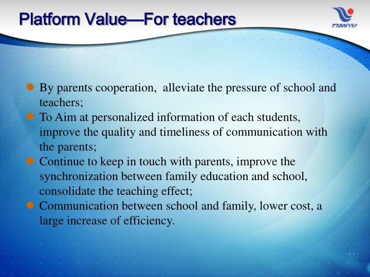 Platform Value—For teachers