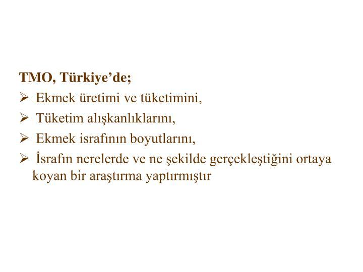 TMO, Türkiye'de;