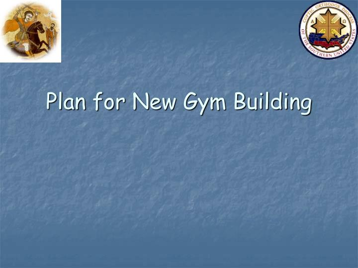 Plan for New Gym Building