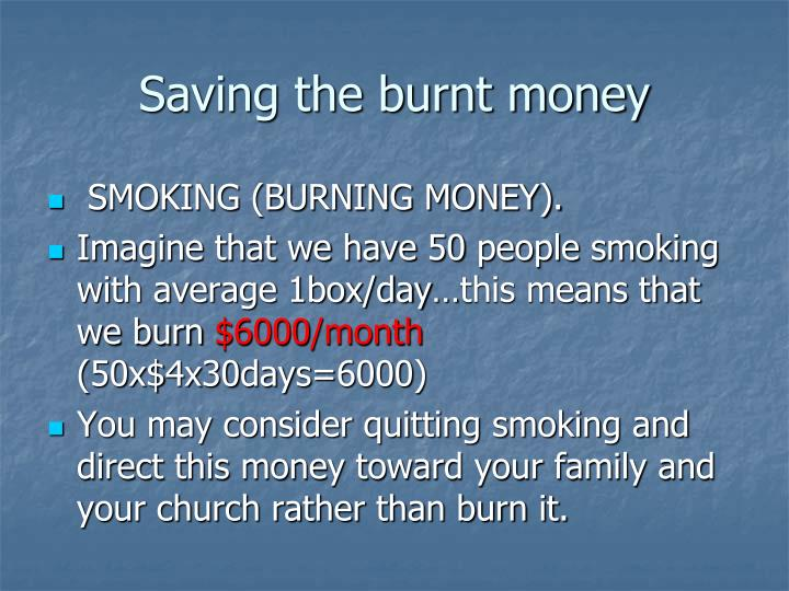Saving the burnt money