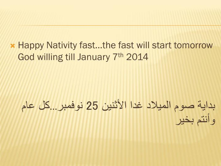 Happy Nativity fast…the fast will start tomorrow God willing till January 7