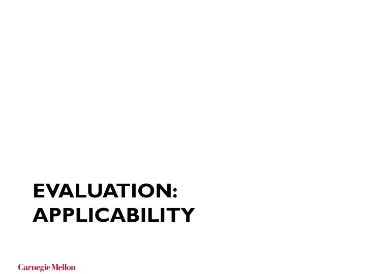 Evaluation: Applicability