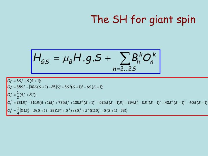 The SH for giant spin