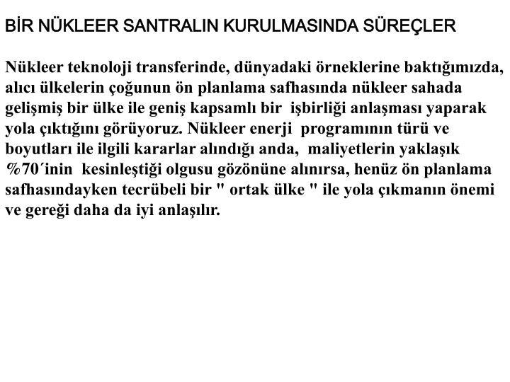 BR NKLEER SANTRALIN KURULMASINDA SRELER