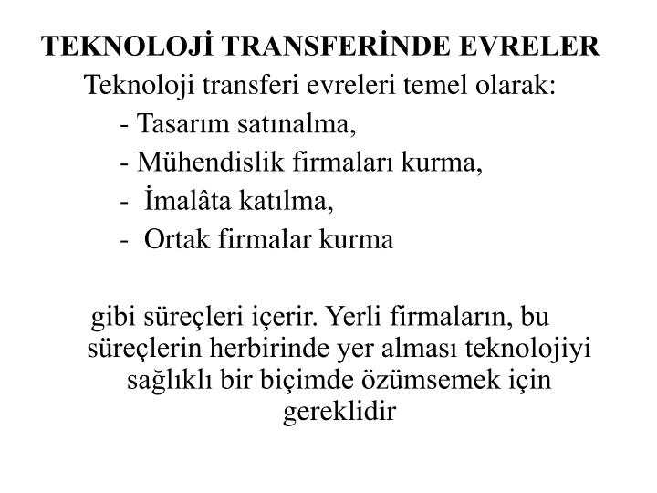 TEKNOLOJ TRANSFERNDE EVRELER