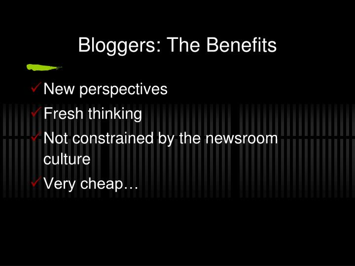 Bloggers: The Benefits