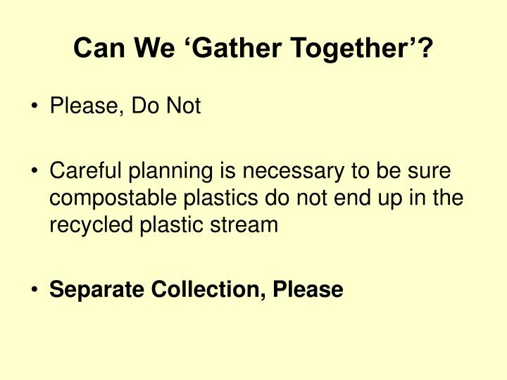 Can We 'Gather Together'?