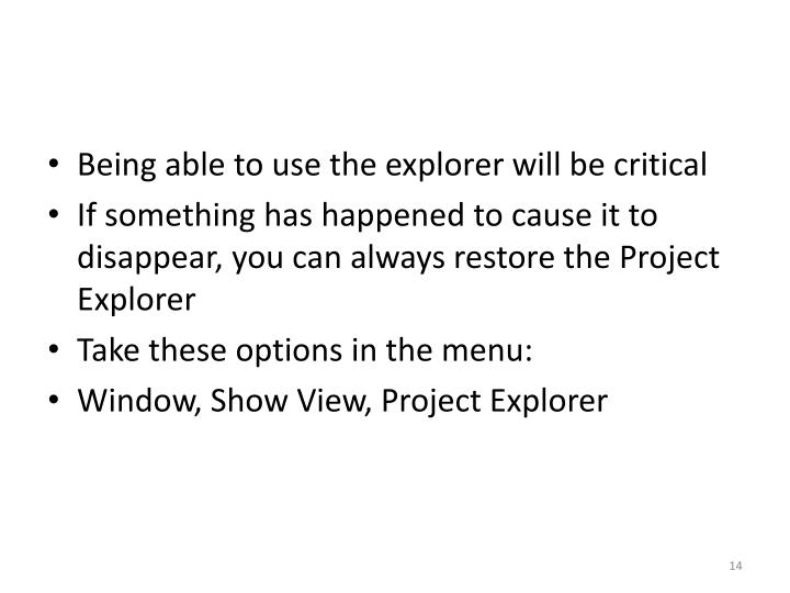Being able to use the explorer will be critical