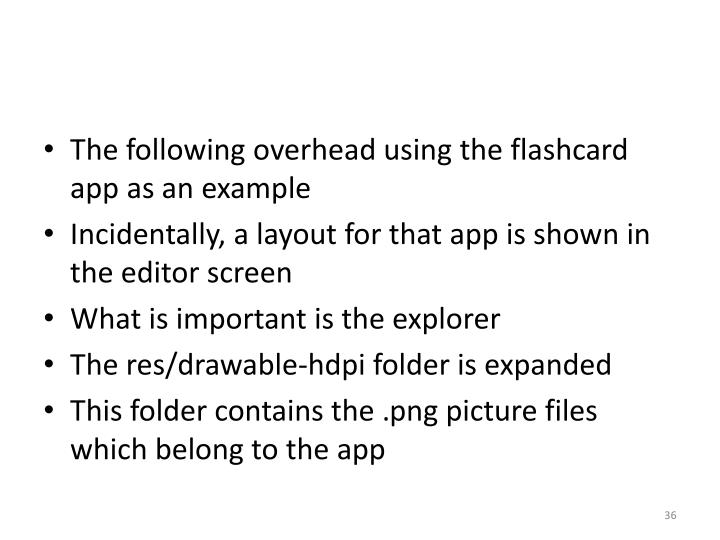 The following overhead using the flashcard app as an example