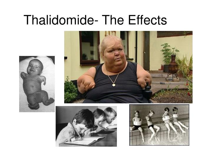 Thalidomide- The Effects