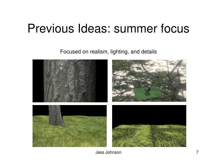 Previous Ideas: summer focus
