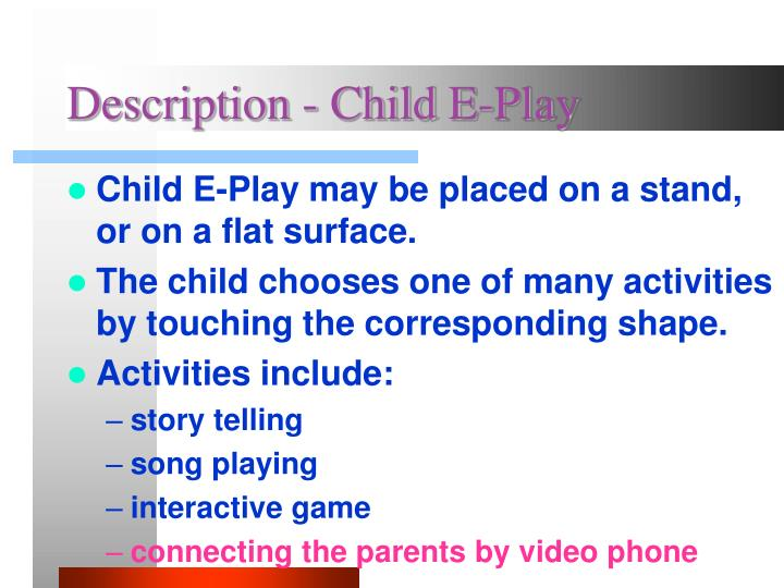 Description - Child E-Play