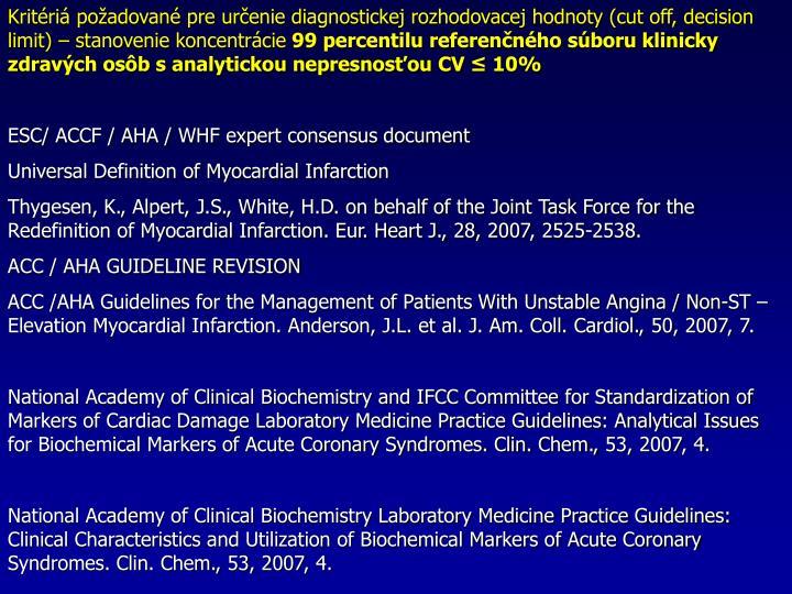 Kritri poadovan pre urenie diagnostickej rozhodovacej hodnoty (cut off, decision limit)  stanovenie koncentrcie